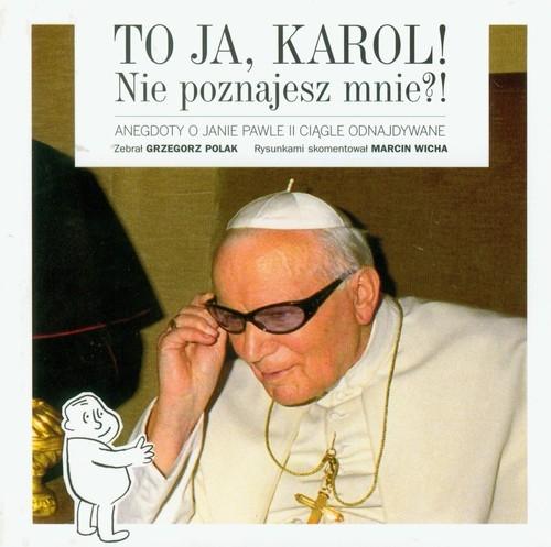 To ja, Karol! Nie poznajesz mnie?! (WYPJPJE0188) Polak Grzegorz
