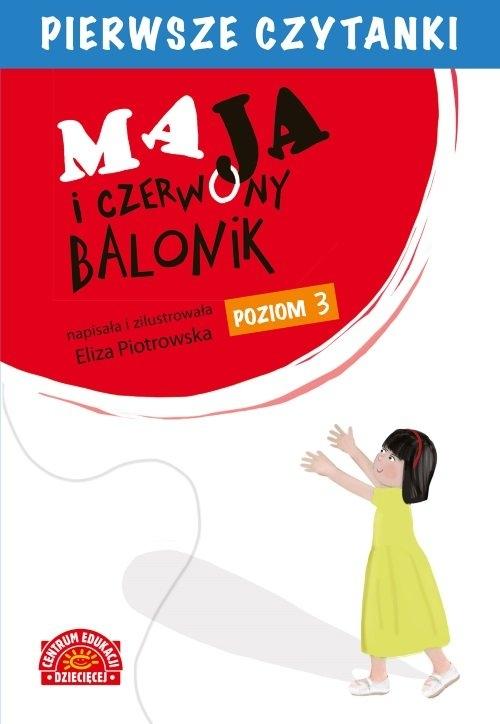 Pierwsze czytanki Maja i czerwony balonik (poziom 3) Piotrowska Eliza