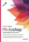 Photoshop Twoje projekty krok po kroku Gądek Tomasz