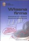 Własna firma Zakładanie i prowadzenie działalności gospodarczej  Bogaczyk Iwona, Krupski Bogusław, Lubińska Hanna i inni