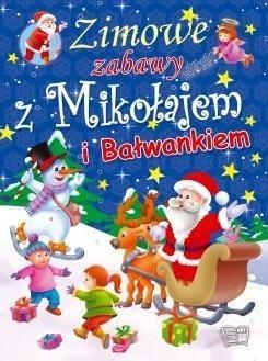 Zimowe zabawy z Mikołajem i Bałwankiem praca zbiorowa