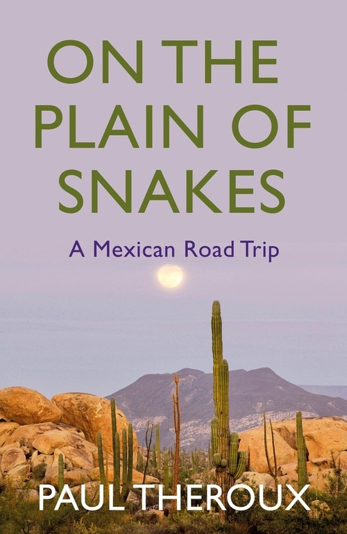 On the Plain of Snakes Theroux Paul