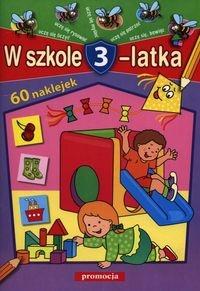 W szkole 3-latka Juryta Anna, Langowska Mariola, Szczepaniak Anna