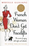 French Women Don't Get Facelifts  Guiliano Mireille