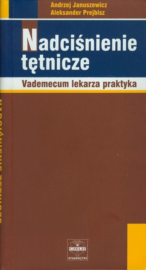Nadciśnienie tętnicze Januszewicz Andrzej, Prejbisz Aleksander