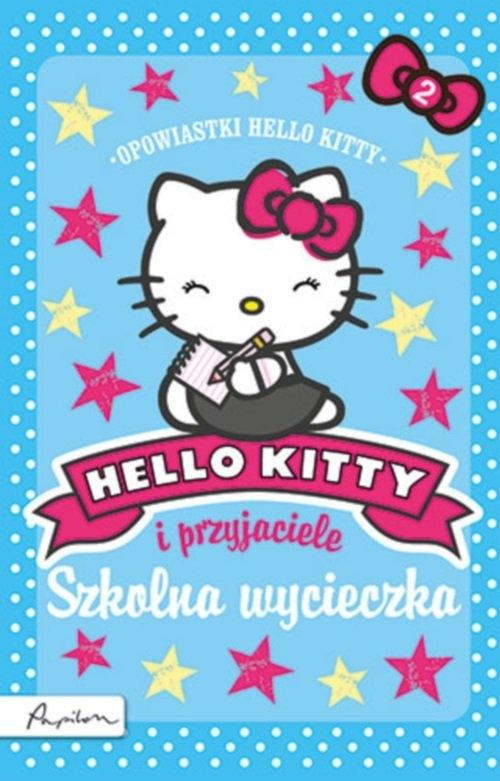 Hello Kitty i przyjaciele Szkolna wycieczka Opracowanie zbiorowe