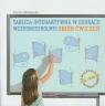 Tablica interaktywna w edukacji wczesnoszkolnej Zbiór ćwiczeń z płytą CD
