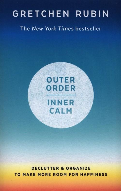Outer Order Inner Calm Rubin Gretchen