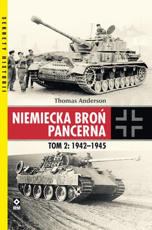 Niemiecka broń pancerna Tom 2 1942-1945 Anderson Thomas