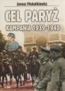 Cel Paryż Kampania 1939-1940  Piekałkiewicz Janusz
