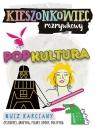 Kieszonkowiec rozrywkowy Popkultura