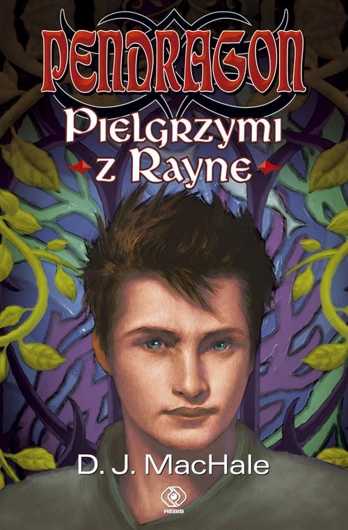 Pendragon Pielgrzymi z Rayne MacHale D.J.