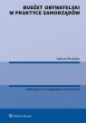 Budżet obywatelski w praktyce samorządów Misiejko Adrian
