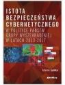 Istota bezpieczeństwa cybernetycznego w polityce państw Grupy Wyszehradzkiej w Marek Górka