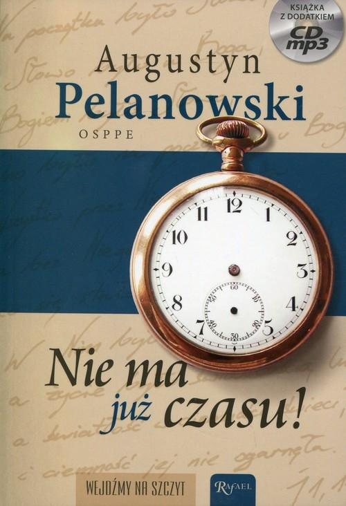 Nie ma już czasu! Pelanowski Augustyn