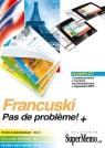 Francuski Pas de probleme! Poziom zaawansowany Poziom średni Poziom podstawowy