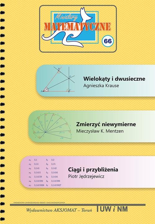 Miniatury matematyczne 66 Kruse Agnieszka, Mentzen Mieczysław K., Jędrzejewicz Piotr