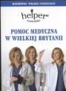 Pomoc medyczna w Wielkiej Brytanii Rozmówki polsko-angielskie