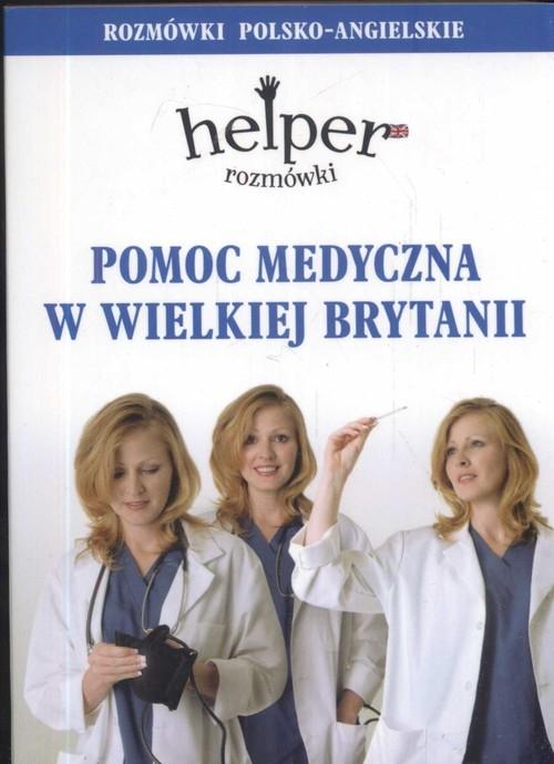 Pomoc medyczna w Wielkiej Brytanii Rozmówki polsko-angielskie Gordon Jacek
