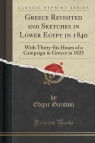 Greece Revisited and Sketches in Lower Egypt in 1840