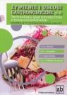 Żywienie i usługi gastronomiczne Część III Technologia gastronomiczna z Górecka Danuta, Limanówka Halina, Superczyńska Ewa, Żylińska-Kaczmarek Melania