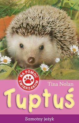 Tuptuś - samotny jeżyk Nolan Tina