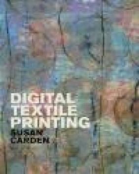 Digital Textile Printing Susan Carden