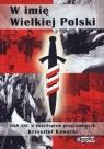 W imię Wielkiej Polski