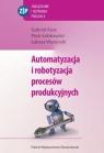 Automatyzacja i robotyzacja procesów produkcyjnych Kost Gabriel, Łebkowski Piotr, Węsierski Łukasz