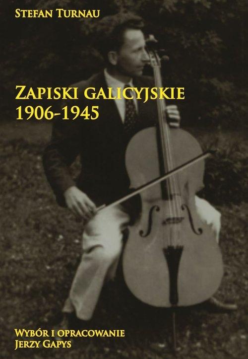 Zapiski galicyjskie 1906-1945 Stefan Turnau
