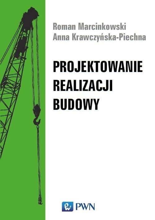Projektowanie realizacji budowy Marcinkowski Roman, Krawczyńska-Piechna Anna
