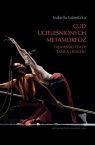 Cud ucieleśnionych metamorfoz Tajwański teatr tańca i ruchu Łabędzka Izabella