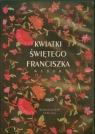 Kwiatki Świętego Franciszka