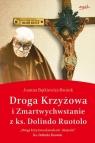 Droga krzyżowa i Zmartwychwstanie z ks. Dolindo Ruotolo Bątkiewicz-Brożek Joanna