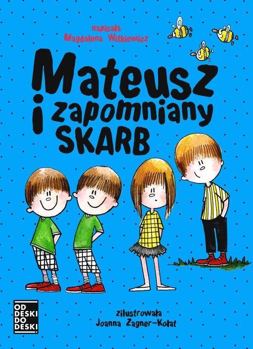Mateusz i zapomniany skarb Witkiewicz Magdalena