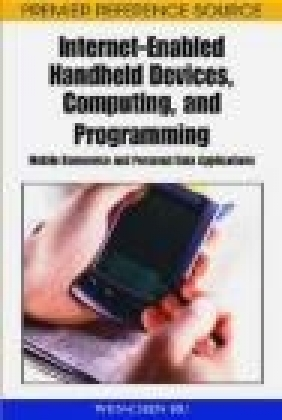 Internet-Enabled Handheld Devices Computing and Programming Wen-Chen Hu, W Hu