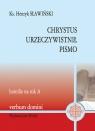 Chrystus urzeczywistnił pismo Homilie na rok A Sławiński Henryk