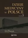Dzieje medycyny w Polsce Tom 3 Lata 1944-1989