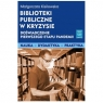 Biblioteki publiczne w kryzysie doświadczenie pierwszego etapu pandemii KISILOWSKA MAŁGORZATA