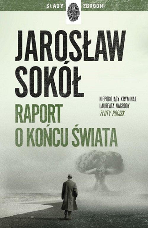 Raport o końcu świata Sokół Jarosław