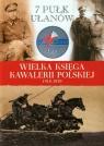 Wielka Księga Kawalerii Polskiej 1918-1939 Tom 10