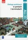 Obsługa podróżnych w portach i terminalach. Kwalifikacja AU.33. Część 1. Podręcznik do nauki zawodu technik eksploatacji portów i terminali