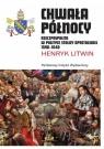 Chwała Północy Rzeczpospolita w polityce Stolicy Apostolskiej 1598 - 1648 Henryk Litwin