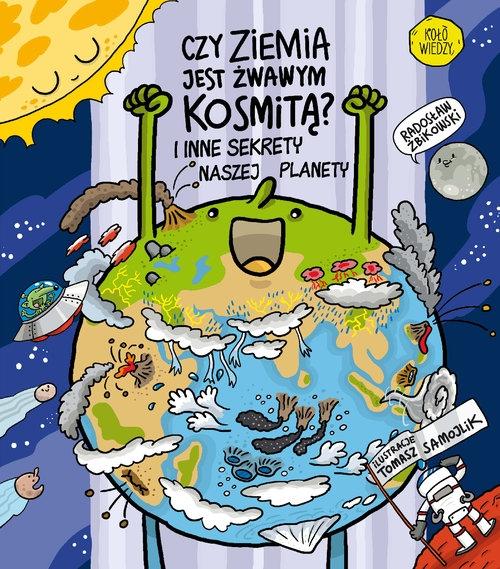 Czy ziemia jest żwawym kosmitą? Żbikowski Radosław