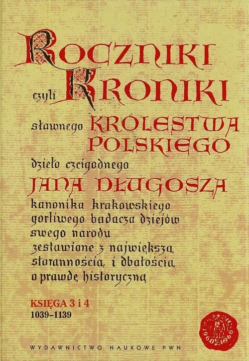 Roczniki czyli Kroniki sławnego Królestwa Polskiego Długosz Jan