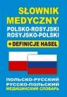 Słownik medyczny polsko-rosyjski rosyjsko-polski + definicje haseł