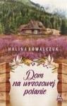 Dom na wrzosowej polanie Halina Kowalczuk