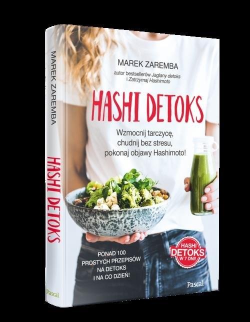 Hashi detoks. Wzmocnij tarczycę, chudnij bez stresu, pokonaj objawy Hashimoto! (Uszkodzona okładka) Zaremba Marek