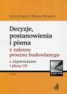 Decyzje, postanowienia i pisma z zakresu procesu budowlanego z objaśnieniami i Jerzy Siegień, Marian Wolanin