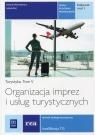 Organizacja imprez i usług turystycznych Podręcznik Część 2 Turystyka Michniewicz Iwona, Peć Maria